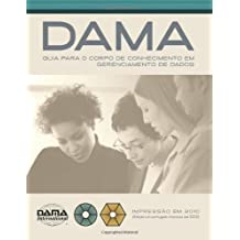 The DAMA Guide to the Data Management Body of Knowledge (DAMA-DMBOK) Portuguese Edition