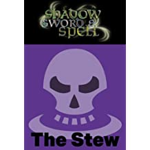Shadow, Sword & Spell: The Stew