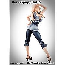 #miimpappitutta: Prima parte