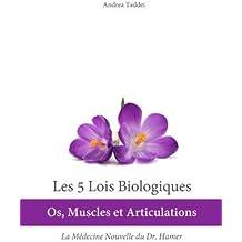 Les 5 Lois Biologiques: Os, Muscles et Articulations: La M??decine Nouvelle du Dr. Hamer by Andrea Taddei (2013-08-27)