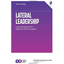Lateral Leadership: A Practical Guide for Agile Product Managers