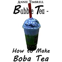 Bubble Tea - How to make Boba Tea (English Edition)