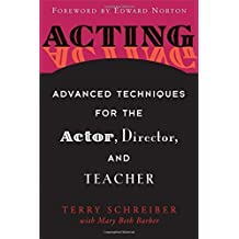 Acting: Advanced Techniques for the Actor, Director, and Teacher by Terry Schreiber (2005-06-01)