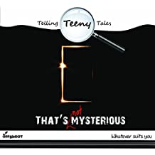 THATS NOT MYSTERIOUS (Telling Teeny Tales)