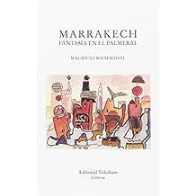 Marrakech Fantasía En El Palmeral