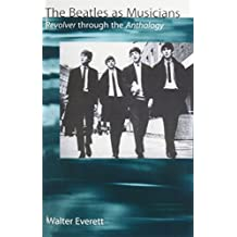 Beatles as Musicians: Revolver Through the Anthology by Walter Everett (1999-06-30)