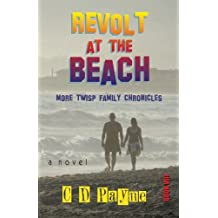 Revolt at the Beach: More Twisp Family Chronicles by C. D. Payne (2015-05-28)