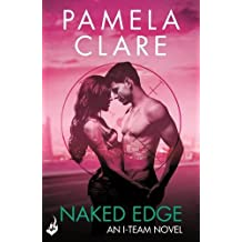 Naked Edge: I-Team 4 by Pamela Clare (2015-04-02)