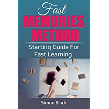 Fast memories method: Starting guide for fast learning (English Edition)