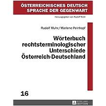 Wörterbuch rechtsterminologischer Unterschiede Österreich–Deutschland (Österreichisches Deutsch – Sprache der Gegenwart)