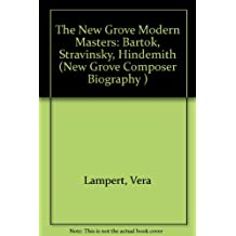 The New Grove Modern Masters: Bartk, Stravinsky, Hindemith: Bartok, Stravinsky, Hindemith (The New Grove Composer Biography)