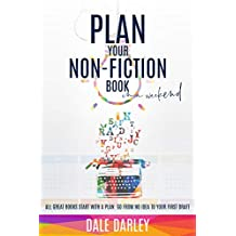 Plan your non-fiction book in a weekend: Write the right book: From no idea to first draft