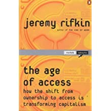 The Age of Access: How the Shift from Ownership to Access is Transforming Modern Life (Penguin Business Library) by Jeremy Rifkin (2001-05-03)