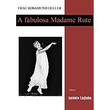 Frau Rosamund Heller: A fabuosa Madame Rute (Portuguese Edition)