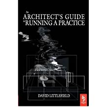 [(The Architect's Guide to Running a Practice)] [ By (author) David Littlefield ] [December, 2004]