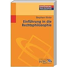 Einführung in die Rechtsphilosophie (Philosophie kompakt)