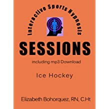 Interactive Sports Hypnosis - SESSIONS - Ice Hockey with mp3 (English Edition)