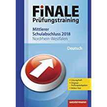 FiNALE Prüfungstraining Mittlerer Schulabschluss Nordrhein-Westfalen: Deutsch 2018 Arbeitsbuch mit Lösungsheft