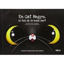 En gat negre, el felí de la bona sort (El petit món dels colors oblidats)