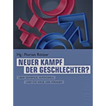 Neuer Kampf der Geschlechter (Telepolis): Über Sexismus, Feminismus und die Krise der Männer