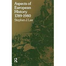 Aspects of European History 1789-1980 (University Paperbacks) by Stephen J. Lee (1988-10-30)