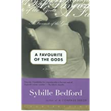 A Favorite of the Gods: A Novel by Sybille Bedford (30-Aug-2001) Paperback