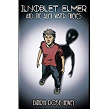Ilnoblet Elmer and the Alien Water Thieves