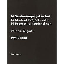 14 Studentenprojekte bei Valerio Olgiati / 14 Student Projects With Valerio Olgiati / 14 Progetti di Studenti con Valerio Olgiati: 1998-2000