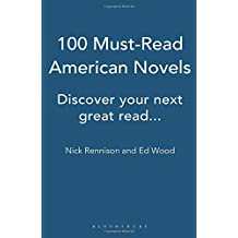 100 Must-Read American Novels: Discover Your Next Great Read... (Bloomsbury Good Reading Guides)