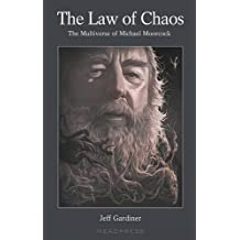 Law of Chaos, The : Multiverse of Michael Moorcock