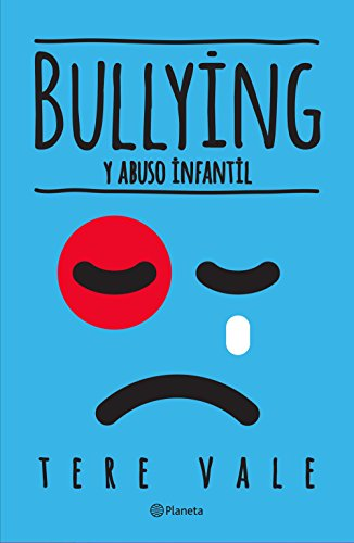 Descargar Libro Bullying y abuso infantil de Tere Vale