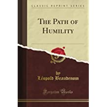 The Path of Humility (Classic Reprint)