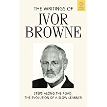 [(The Writings of Ivor Browne: Steps Along the Road, the Evolution of a Slow Learner)] [Author: Ivor Browne] published on (January, 2015)