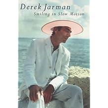 Smiling in Slow Motion: Diaries, 1991-94 by Derek Jarman (2000-05-03)