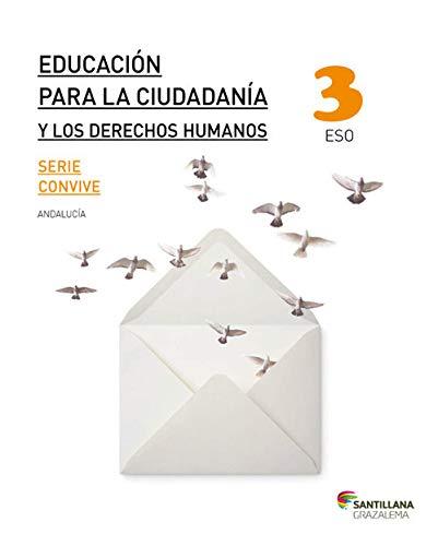 EDUCACION PARA LA CIUDADANIA Y LOS DERECHOS HUMANOS SERIE CONVIVE 3 ESO
