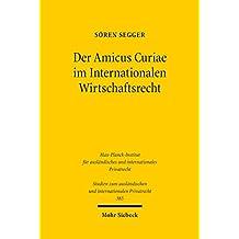 Der Amicus Curiae im Internationalen Wirtschaftsrecht: Eine rechtsvergleichende Untersuchung des U.S.-amerikanischen, deutschen, europäischen, Welthandels- ... Principles of Transnational Civil Procedure