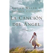 La canci? del ?gel (Spanish Edition) by Sheila Walsh (2011-05-02)