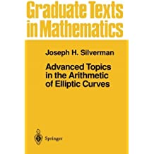 Advanced Topics in the Arithmetic of Elliptic Curves (Graduate Texts in Mathematics) by Joseph H. Silverman (2013-10-04)