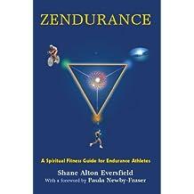 Zendurance: A Spiritual Fitness Guide for Endurance Athletes (English Edition)
