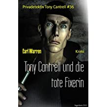 Tony Cantrell und die tote Fixerin: Privadetektiv Tony Cantrell #36 (German Edition)