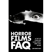 Horror Films FAQ: All That's Left to Know about Slashers, Vampires, Zombies, Aliens, and More (FAQ (Applause))