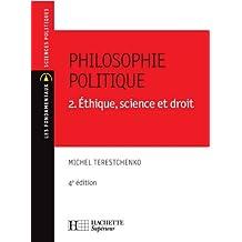 Philosophie politique - Éthique, science et droit - Nº35 - 4e édition (Les Fondamentaux Droit-Sciences Politiques)