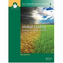 GLOBAL COOLING: STRATEGIES FOR CLIMATE PROTECTION (SUSTAINABLE ENERGY DEVELOPMENTS #01) BY FELL, HANS-JOSEF (AUTHOR)PAPERBACK