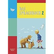 Das Sprachbuch - Ausgabe E - Grundschulen Bayern: 2. Jahrgangsstufe - Schülerbuch