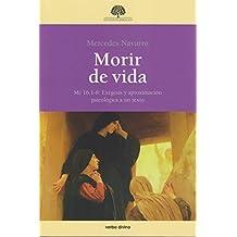 Morir de vida: Mc 16,1-8: Exégesis y aproximación psicológica a un texto (Estudios Bíblicos)