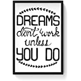 PosterGuy Framed Poster - Dreams Work Dreams, Hand Lettering, Lettering, Typography, Motivational, Inspirational, Quotes (12x18)