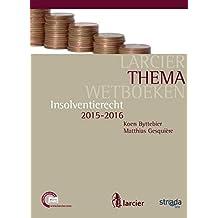 Insolventierecht: Editie 2015 (Larcier ThemaWetboeken) (Dutch Edition)