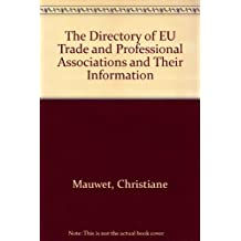 European Community Trade and Professional Associations and Their Information 1996
