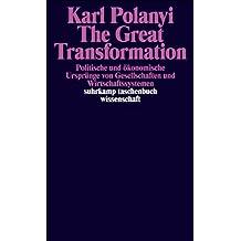 The Great Transformation: Politische und ökonomische Ursprünge von Gesellschaften und Wirtschaftssystemen (suhrkamp taschenbuch wissenschaft)