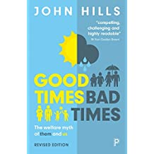 Good times, bad times (revised edition): The welfare myth of them and us